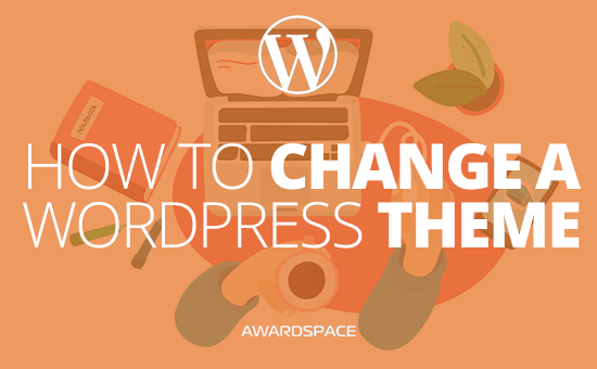 How to Change a Theme in WordPress