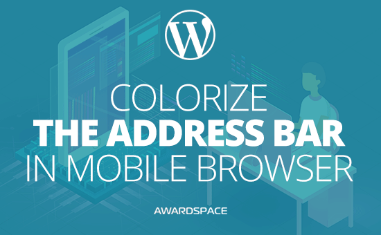 How to Change the Color of Address Bar in Mobile Browser