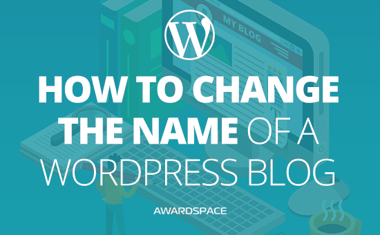 How to Change the Name of a WordPress Blog