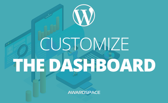 Customize WordPress Dashboard – How to Do it