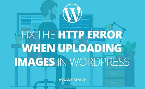 How to Fix the HTTP Error When Uploading Images in WordPress