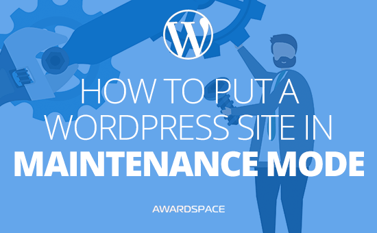 How to Put a WordPress Site in Maintenance Mode