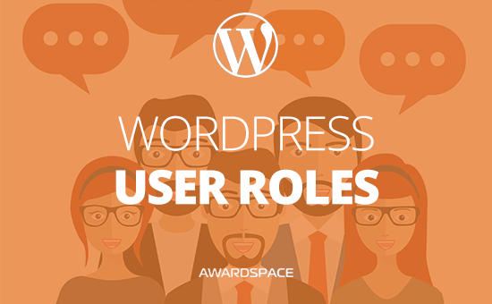 WordPress User Roles: Who is Who