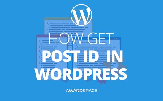 How to Get Post ID in WordPress