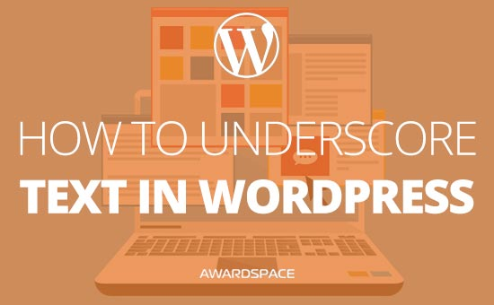 How to Underscore Text in WordPress