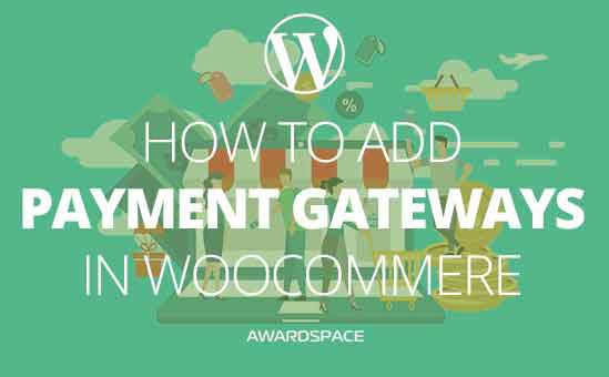 How to add WooCommerce Payment Gateways