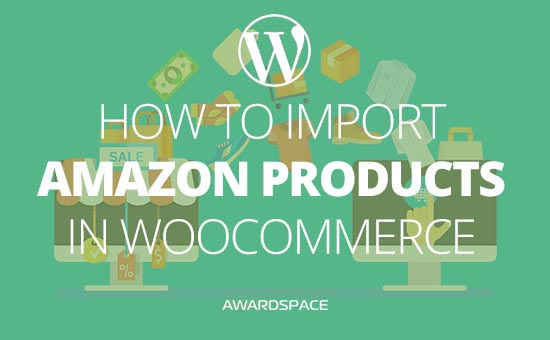 How to add amazon products to WooCommerce