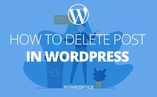 How to Delete WordPress Post